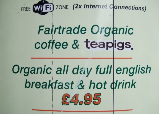 Sign advertising fairtrade organic coffee and teapigs